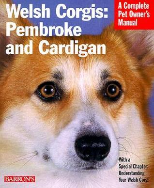 welsh corgis pembroke and cardigan a complete pet owner s manual rh goodreads com Cartoon Manual Corvette Owners Manual
