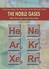 The Noble Gases: Helium, Neon, Argon, Krypton, Xenon, Radon