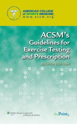 ACSM's Guidelines for Exercise Testing and Prescription Plus Resource Manual for Exercise Testing and Prescription