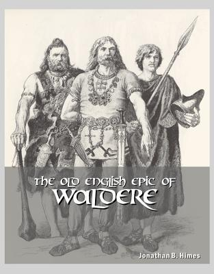 The Old English Epic of Waldere