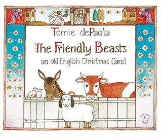 Ebook The Friendly Beasts: An Old English Christmas Carol by Tomie dePaola read!