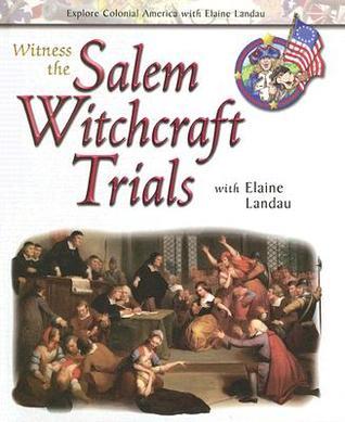 Witness the Salem Witchcraft Trials With Elaine Landau