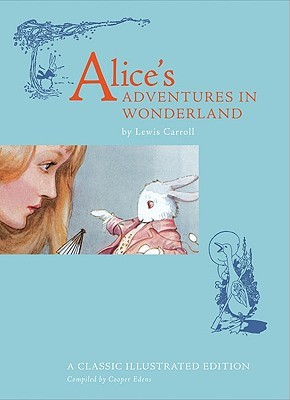 Alice's Adventures in Wonderland: A Classic Illustrated Edition