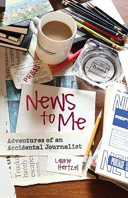 News to Me: Adventures of an Accidental Journalist EPUB