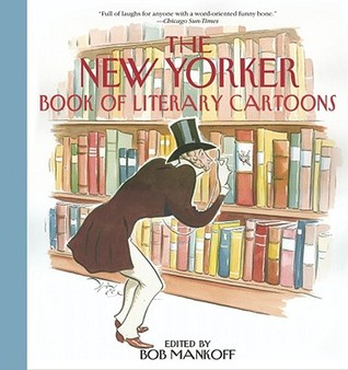 The New Yorker Book of Literary Cartoons by Robert Mankoff