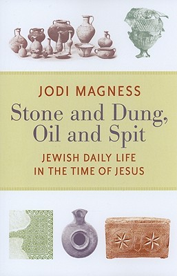 Stone and Dung, Oil and Spit by Jodi Magness