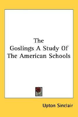 The Goslings: A Study of the American Schools