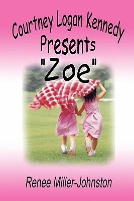 Courtney Logan Kennedy Presents Zoe