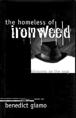 The Homeless of Ironweed: Blossoms on the Crag
