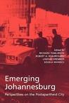 Emerging Johannesburg: Perspectives on the Postapartheid City