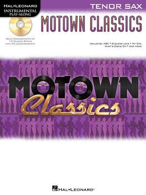 Motown Classics - Instrumental Play-Along Series: Tenor Saxophone