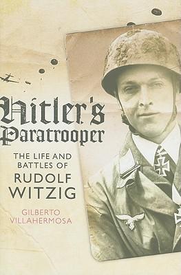 Hitler's Paratrooper by Gilberto N. Villahermosa