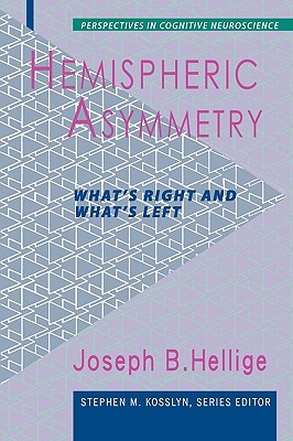 Hemispheric Asymmetry: What's Right and What's Left