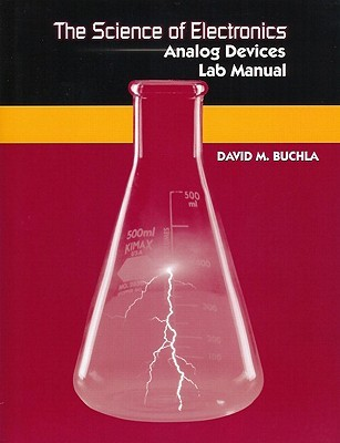 The Science of Electronics: Analog Devices Lab Manual