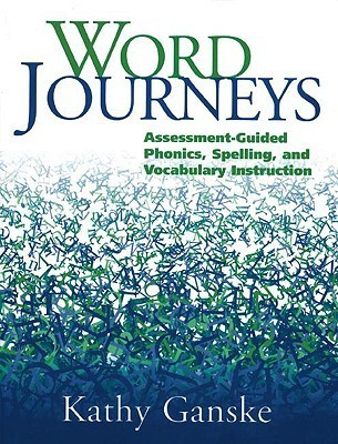 Word Journeys, First Edition: Assessment-Guided Phonics, Spelling, and Vocabulary Instruction