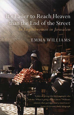 Its Easier To Reach Heaven Than The End Of The Street: A Jerusalem Memoir