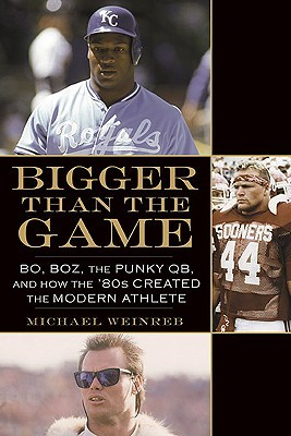 Bigger Than the Game by Michael Weinreb