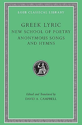 greek-lyric-volume-v-the-new-school-of-poetry-and-anonymous-songs-and-hymns