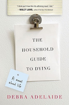 The household guide to dying by debra adelaide | 9780330424806.