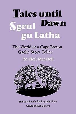 Tales Until Dawn: The World of a Cape Breton Gaelic Story-Teller