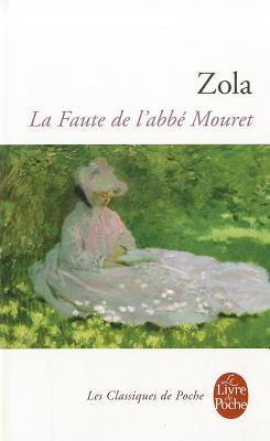 La Faute de l'abbé Mouret (Les Rougon-Macquart, #5)