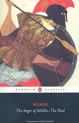 The Anger of Achilles: The Iliad