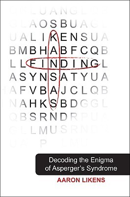 Finding Kansas Decoding The Enigma Of Aspergers Syndrome By Aaron