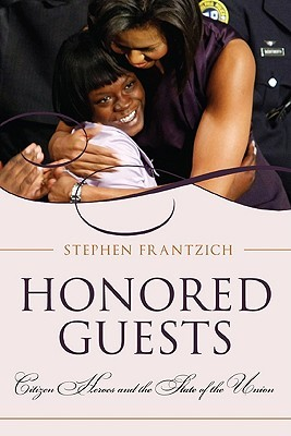 Honored Guests: Citizen Heroes and the State of the Union
