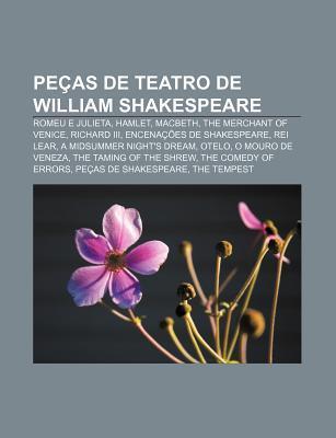 Pecas de Teatro de William Shakespeare: Romeu E Julieta, Hamlet, Macbeth, the Merchant of Venice, Richard III, Encenacoes de Shakespeare