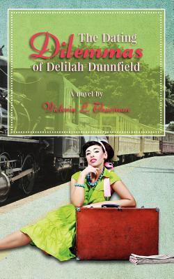 The Dating Dilemmas of Delilah Dunnfield
