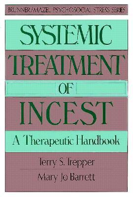 Systemic Treatment of Incest: A Therapeutic Handbook
