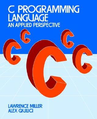 C Programming Language: An Applied Perspective