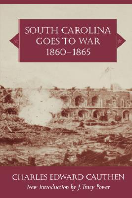 South Carolina Goes to War, 1860-1865