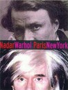 Nadar/Warhol: Paris/New York: Photography and Fame