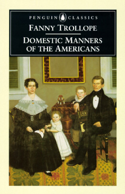 """review on mrs trollopes domestic manners Her abrasive """"domestic manners of the americans"""" was extremely successful and brought publishing contracts for many other travel memoirs  mrs trollope was so ."""