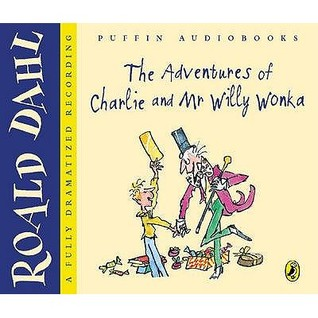 The Adventures of Charlie and Mr. Willy Wonka: A Fully Dramatized Recording