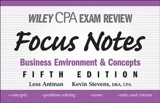 Wiley CPA Examination Review Focus Notes: Business Environment and Concepts