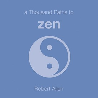 A Thousand Paths to Zen