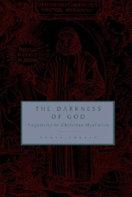 The Darkness of God: Negativity in Christian Mysticism