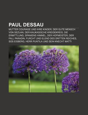 Paul Dessau: Mutter Courage Und Ihre Kinder, Der Gute Mensch Von Sezuan, Der Kaukasische Kreidekreis, Die Ermittlung, Spaniens Himm