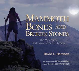 Mammoth Bones and Broken Stones by David L. Harrison