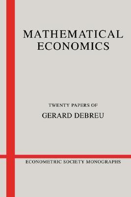Mathematical Economics: Twenty Papers of Gerard Debreu