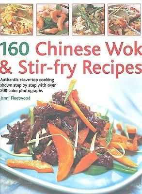 160 Chinese Wok & Stir-Fry Recipes