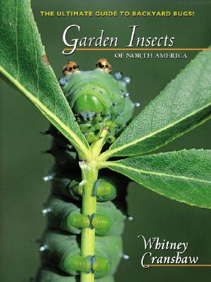 Garden Insects of North America by Whitney Cranshaw