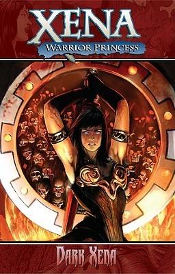 Xena Warrior Princess Volume II : Dark Xena (Xena Warrior Princess Dynamite Comics Vol 2)