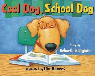 Cool Dog, School Dog by Deborah Heiligman