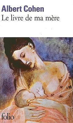 Le Livre de ma mère by Albert Cohen
