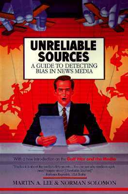 Unreliable sources par Martin A. Lee