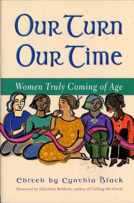 Our Turn Our Time: Women Truly Coming of Age