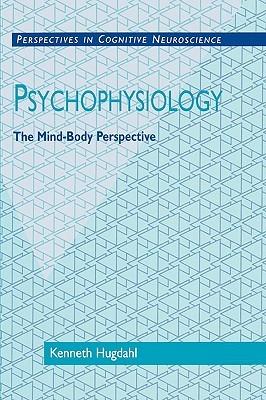 Psychophysiology: The Mind-Body Perspective